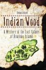 Indian Wood: A Mystery of the Lost Colony of Roanoke Island